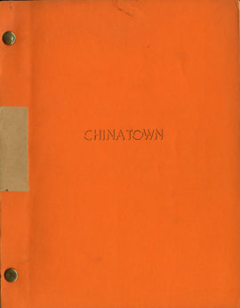 CHINATOWN [Screenplay] by Robert Towne SECOND DRAFT September 7, 1973