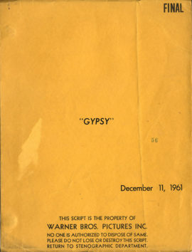 GYPSY FINAL [SHOOTING SCRIPT] December 11, 1961 Book by Arthur Laurents Music by Jule Styne Lyrics by Stephen Sondheim Screenplay by Leonard Spiegelgass