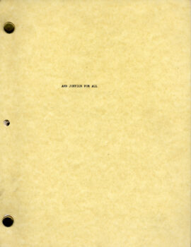 AND JUSTICE FOR ALL (Oct 1978) Film script by Valerie Curtin and Barry Levinson
