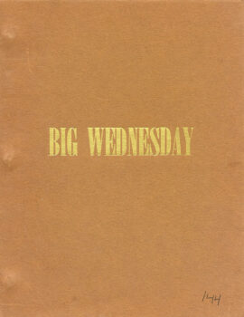 BIG WEDNESDAY (ca. 1977) Film script by John Millius and Dennis Aaberg