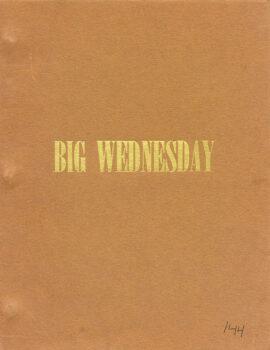 BIG WEDNESDAY (ca. 1977) Film script by John Millius and Dennis Aaberg