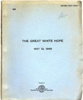 GREAT WHITE HOPE, THE (May 12, 1969) Revised first draft script by Howard Sackler