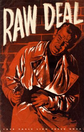 RAW DEAL (1948) Pressbook