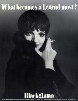"LIZA MINNELLI / BLACKGLAMA [ca. 1975] ""What Becomes a Legend Most?"" poster"