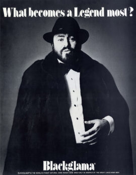 """LUCIANO PAVAROTTI / BLACKGLAMA [ca. 1979] """"What Becomes a Legend Most?"""" poster"""