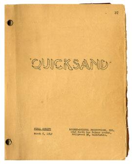 QUICKSAND (1949) FINAL SCRIPT An Original Screenplay by Robert Smith